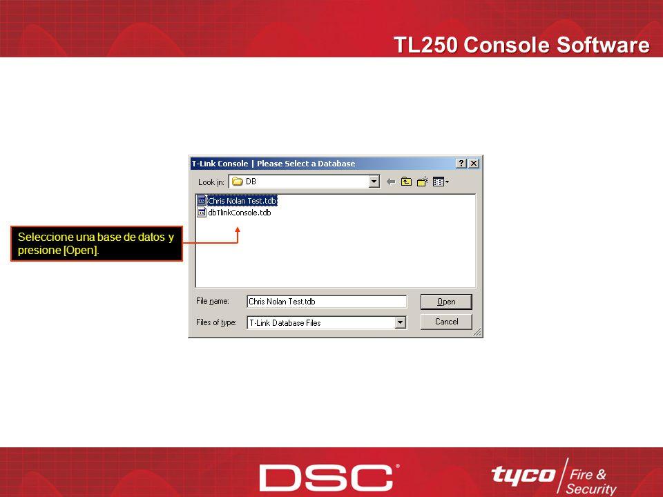 TL250 Console Software Seleccione una base de datos y presione [Open].